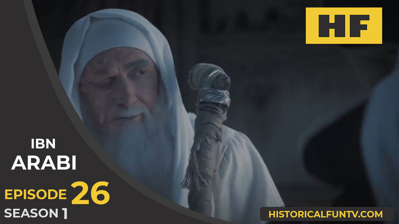 Ibn Arabi Episode 26