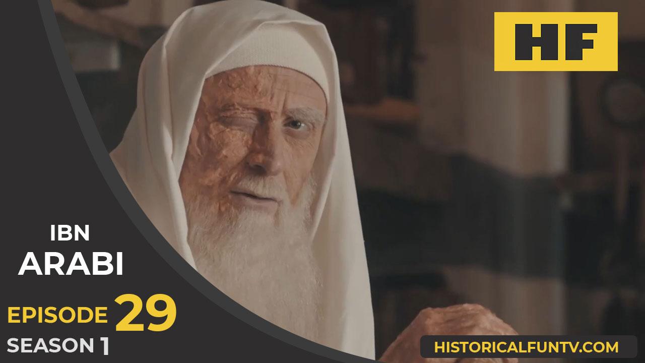 Ibn Arabi Episode 29