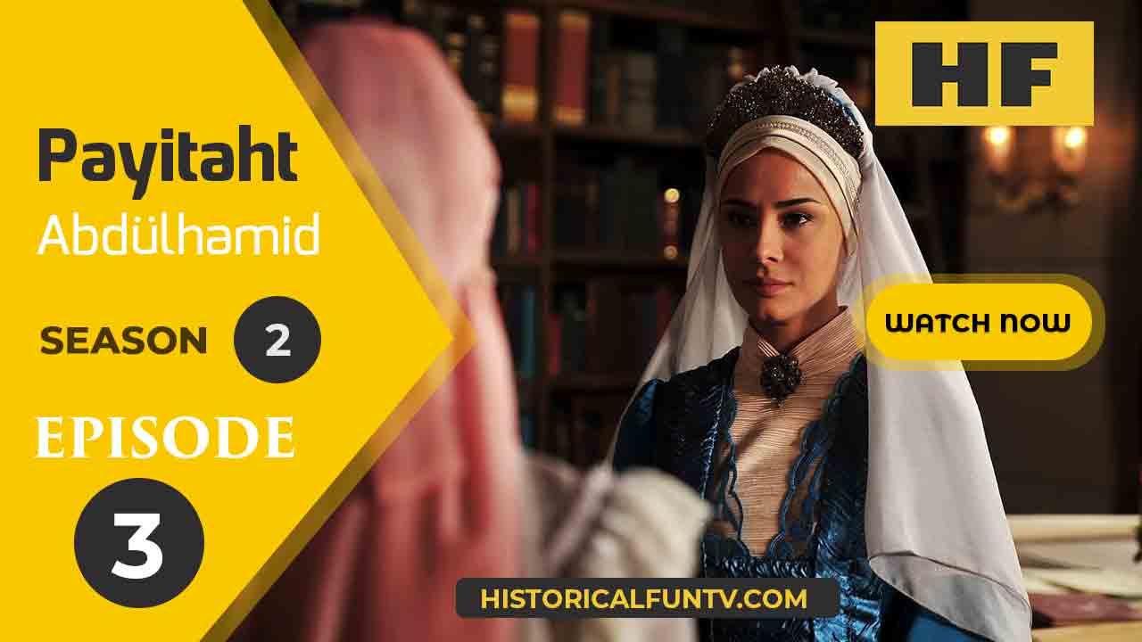 Payitaht Abdulhamid Season 2 Episode 3