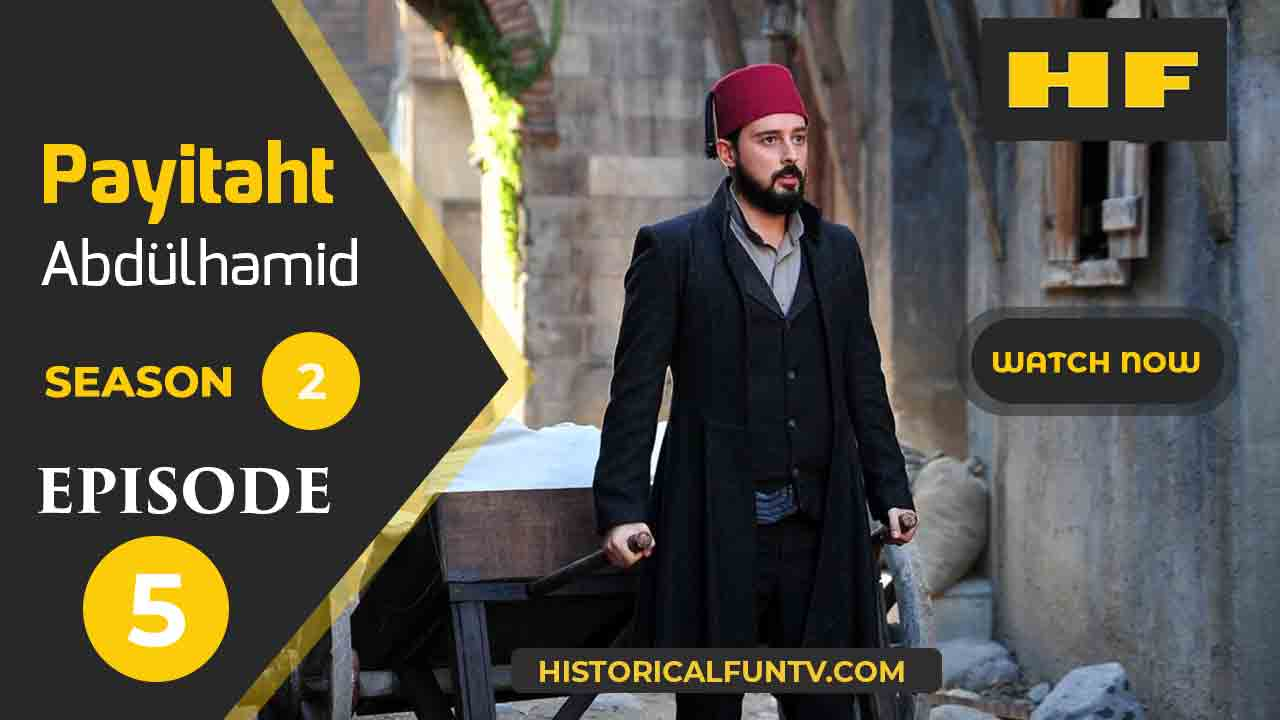 Payitaht Abdulhamid Season 2 Episode 5