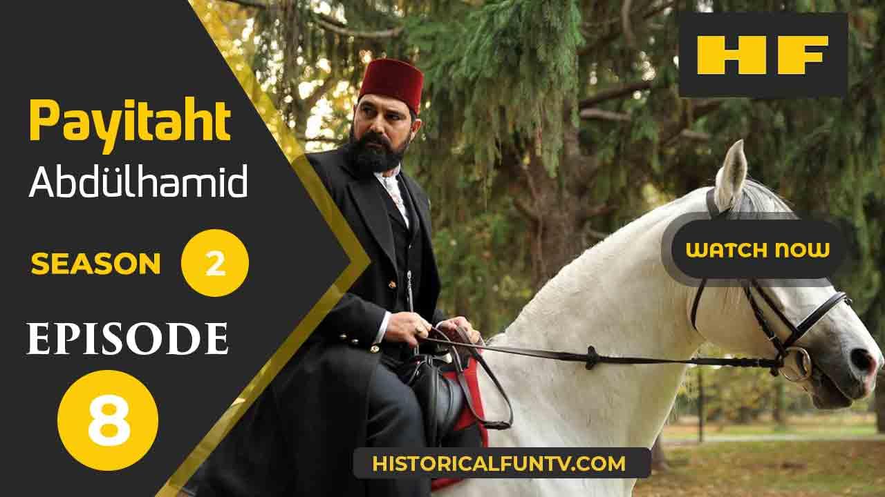 Payitaht Abdulhamid Season 2 Episode 8