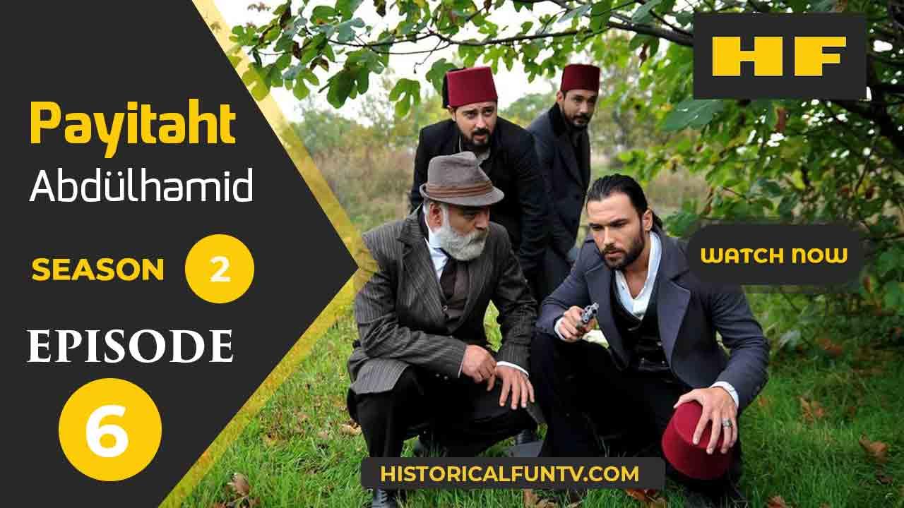 Payitaht Abdulhamid Season 2 Episode 6