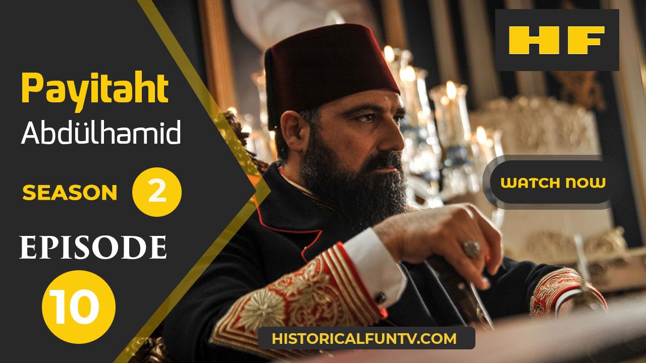 Payitaht Abdulhamid Season 2 Episode 10