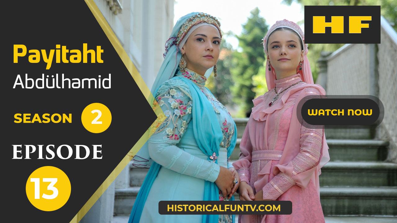 Payitaht Abdulhamid Season 2 Episode 13