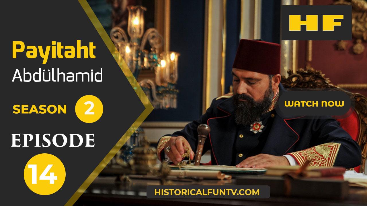Payitaht Abdulhamid Season 2 Episode 14