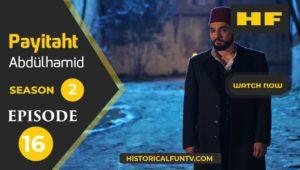 Payitaht Abdulhamid Season 2 Episode 16