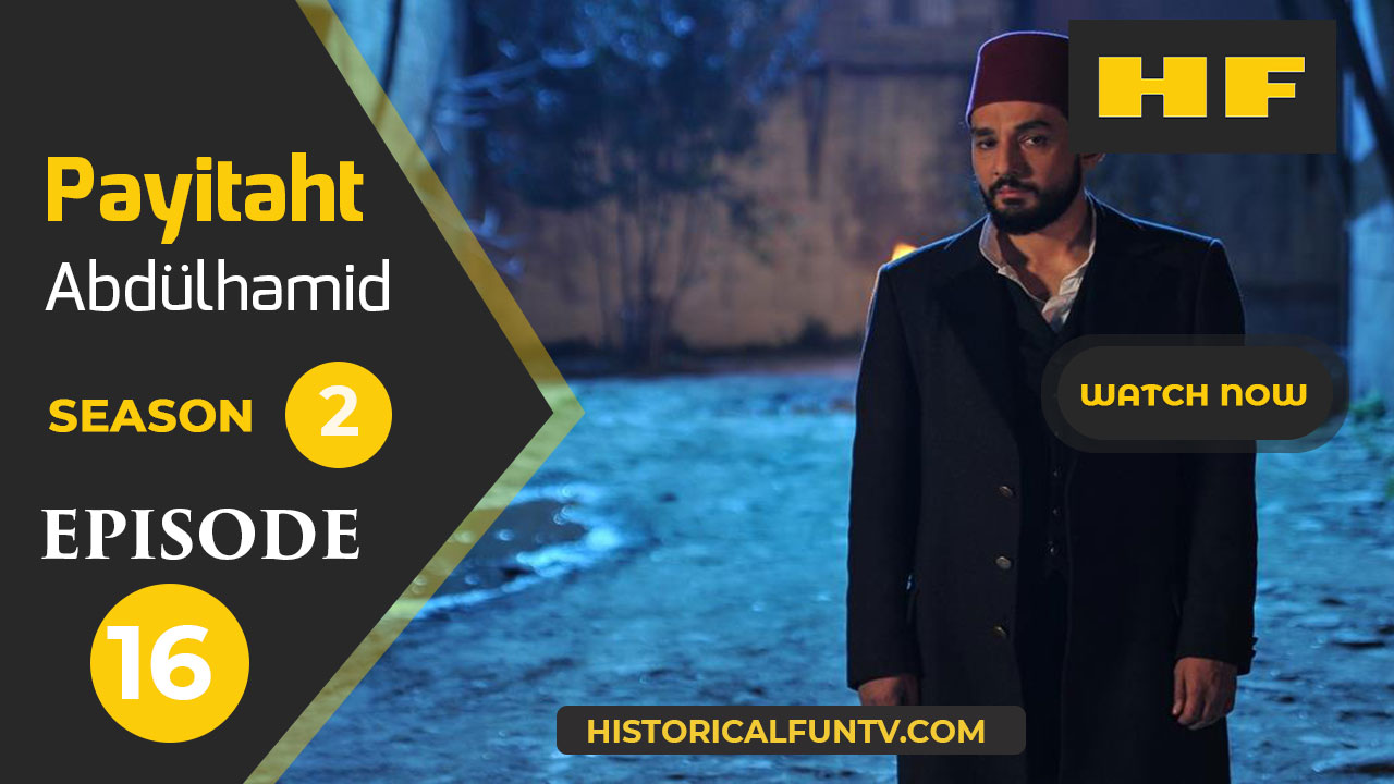 Payitaht Abdulhamid Season 2 Episode 16