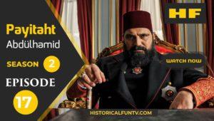 Payitaht Abdulhamid Season 2 Episode 17