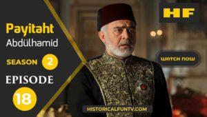 Payitaht Abdulhamid Season 2 Episode 18