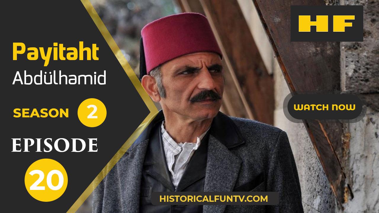 Payitaht Abdulhamid Season 2 Episode 20
