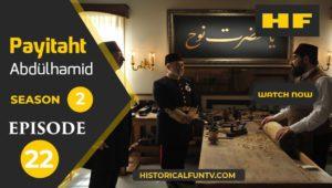 Payitaht Abdulhamid Season 2 Episode 22