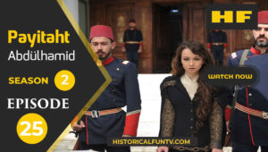 Payitaht Abdulhamid Season 2 Episode 25