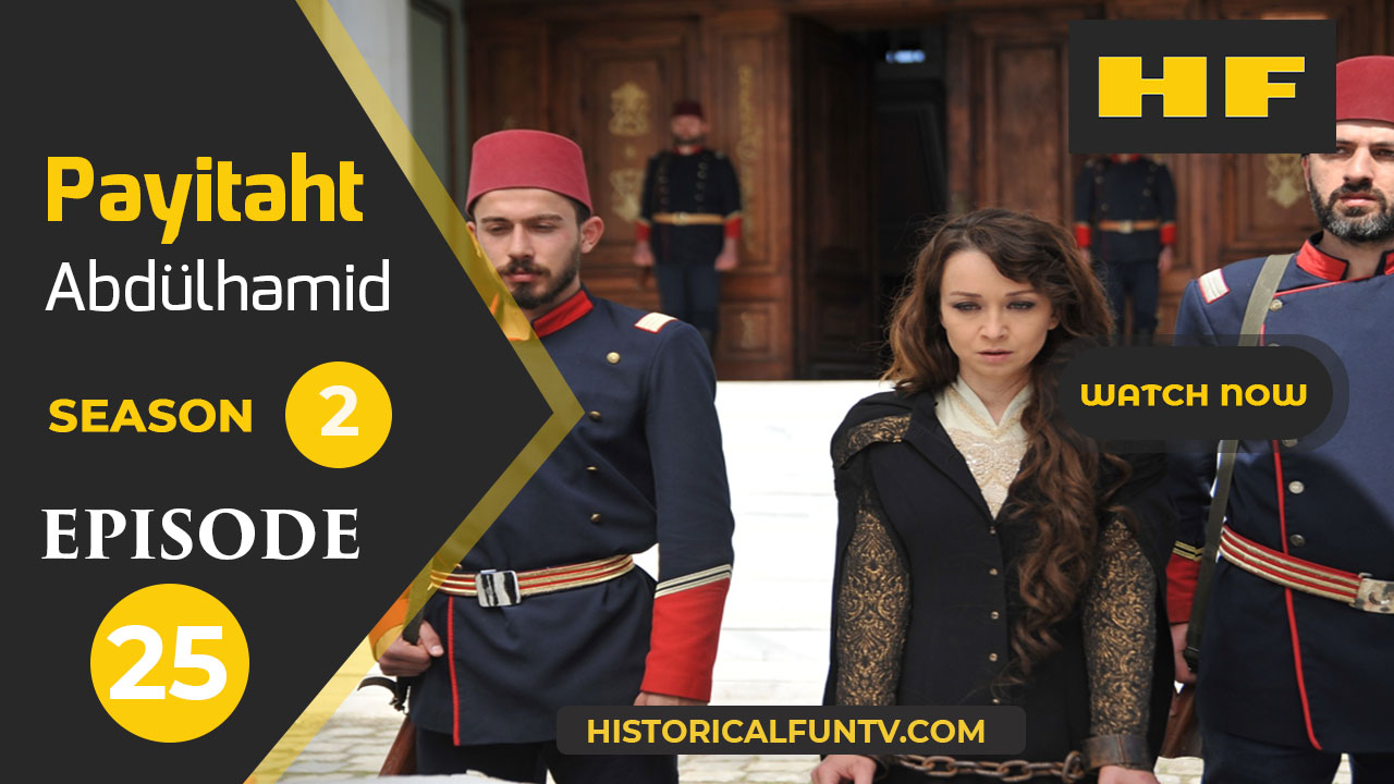 Payitaht Abdulhamid Season 2 Episode 25