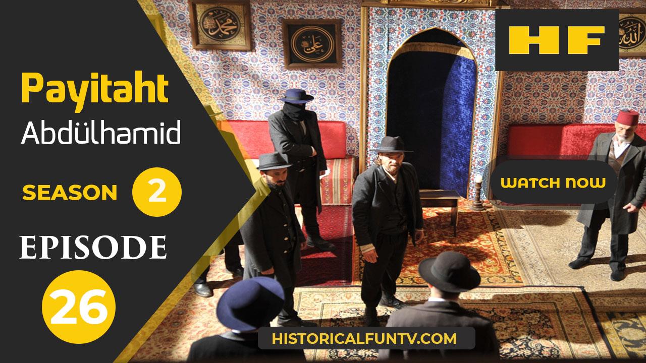 Payitaht Abdulhamid Season 2 Episode 26