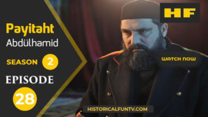 Payitaht Abdulhamid Season 2 Episode 28