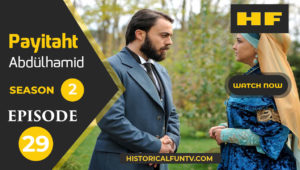 Payitaht Abdulhamid Season 2 Episode 29
