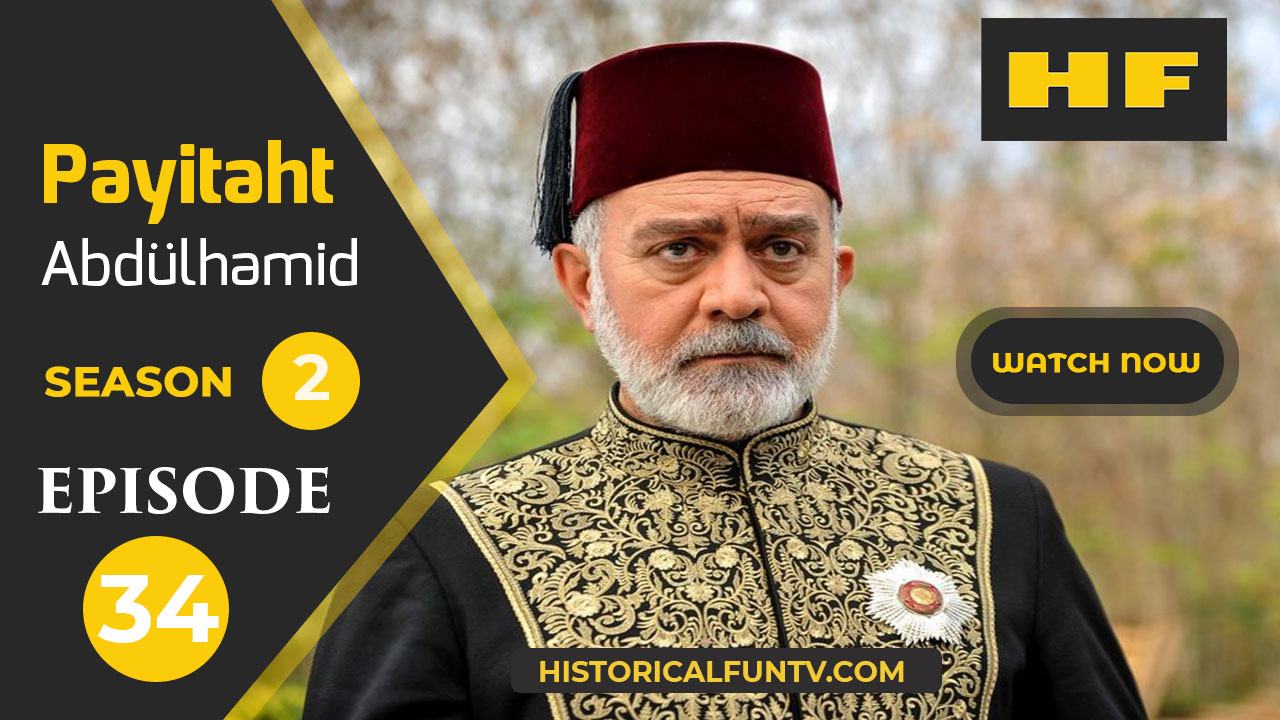 Payitaht Abdulhamid Season 2 Episode 17