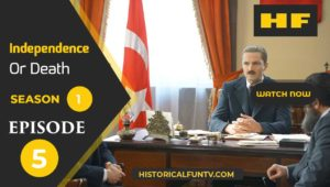 Independence or Death Season 1 Episode 5 For Free