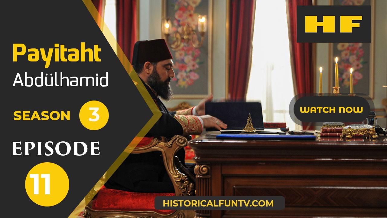 Payitaht Abdulhamid Season 3 Episode 11