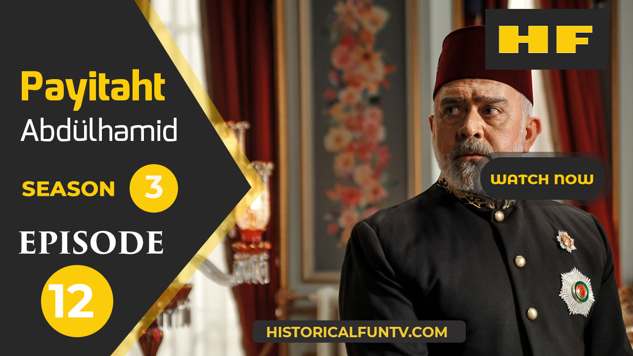 Payitaht Abdulhamid Season 3 Episode 12
