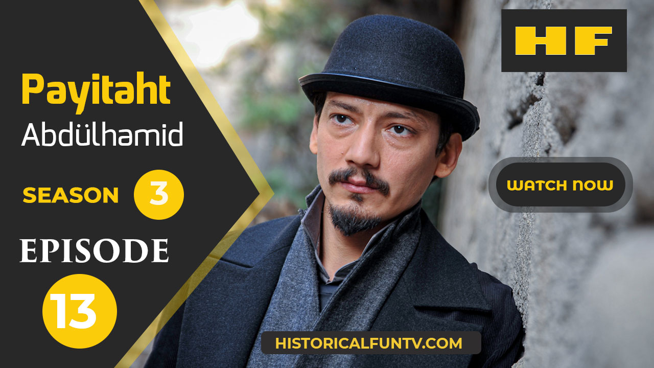 Payitaht Abdulhamid Season 3 Episode 13