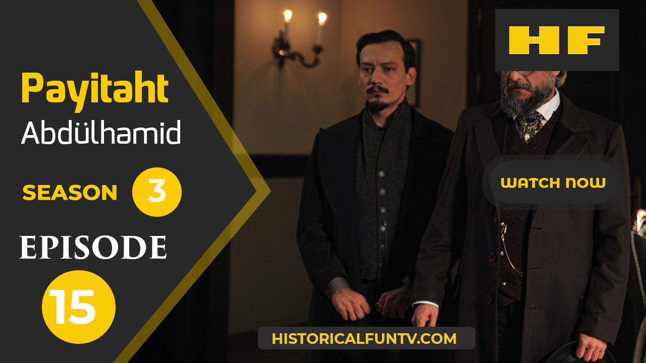 Payitaht Abdulhamid Season 3 Episode 15