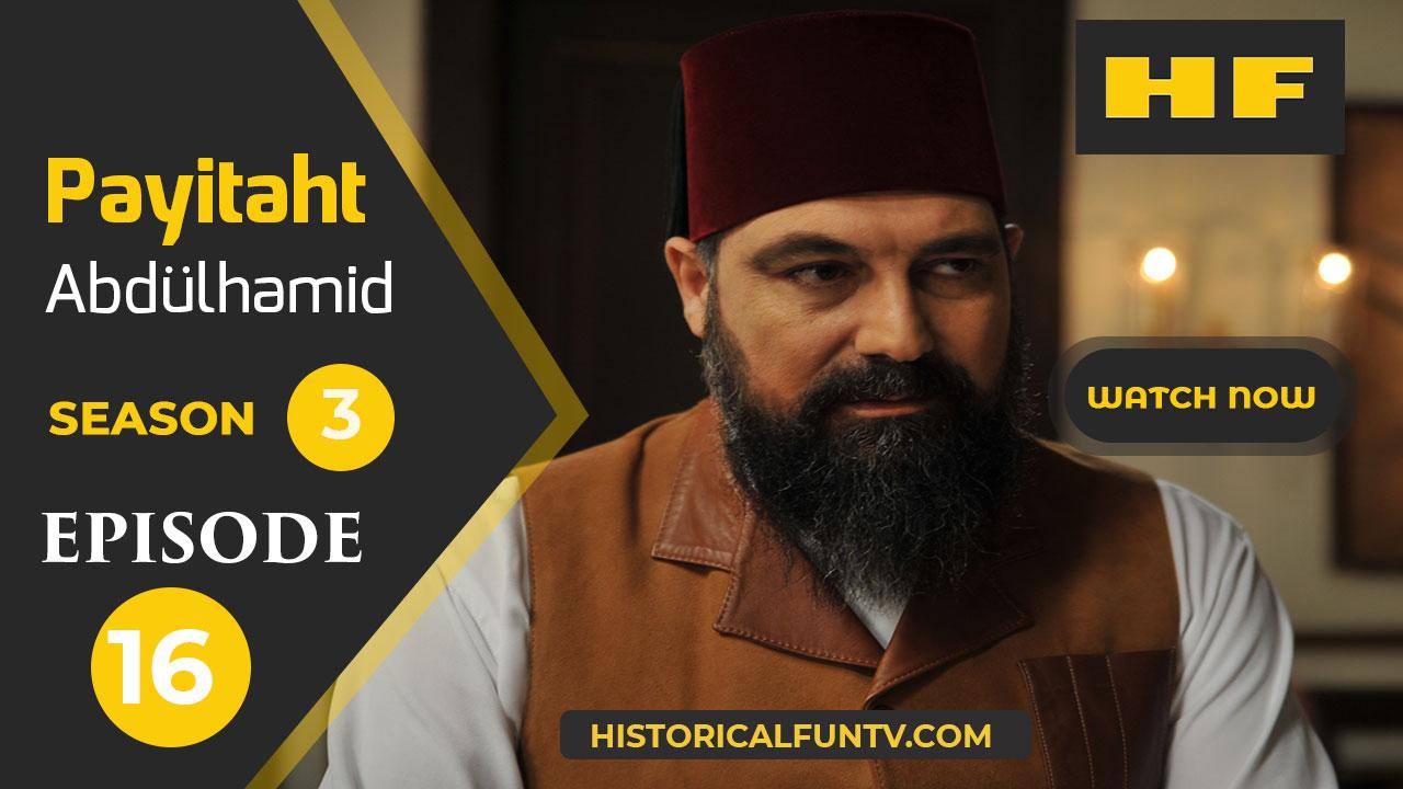 Payitaht Abdulhamid Season 3 Episode 16