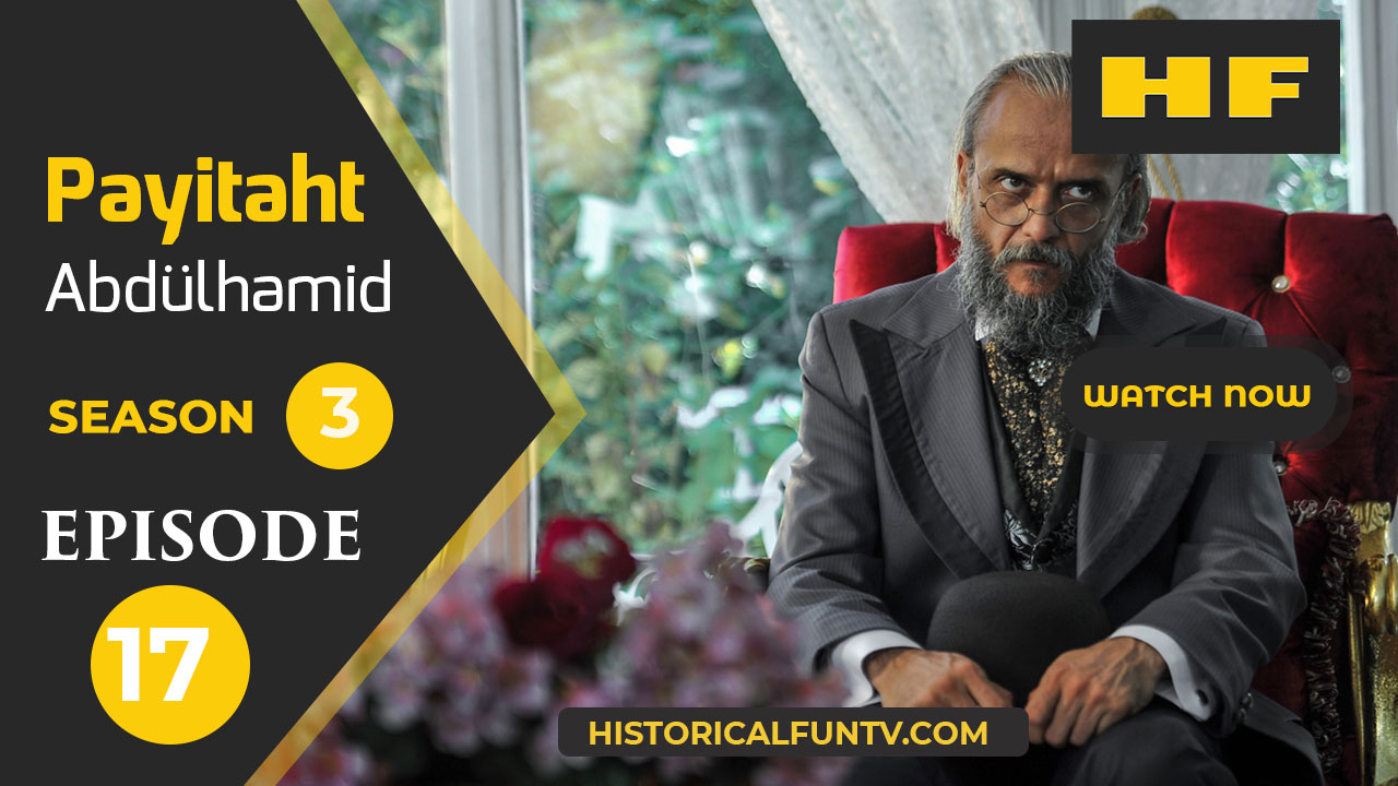 Payitaht Abdulhamid Season 3 Episode 17