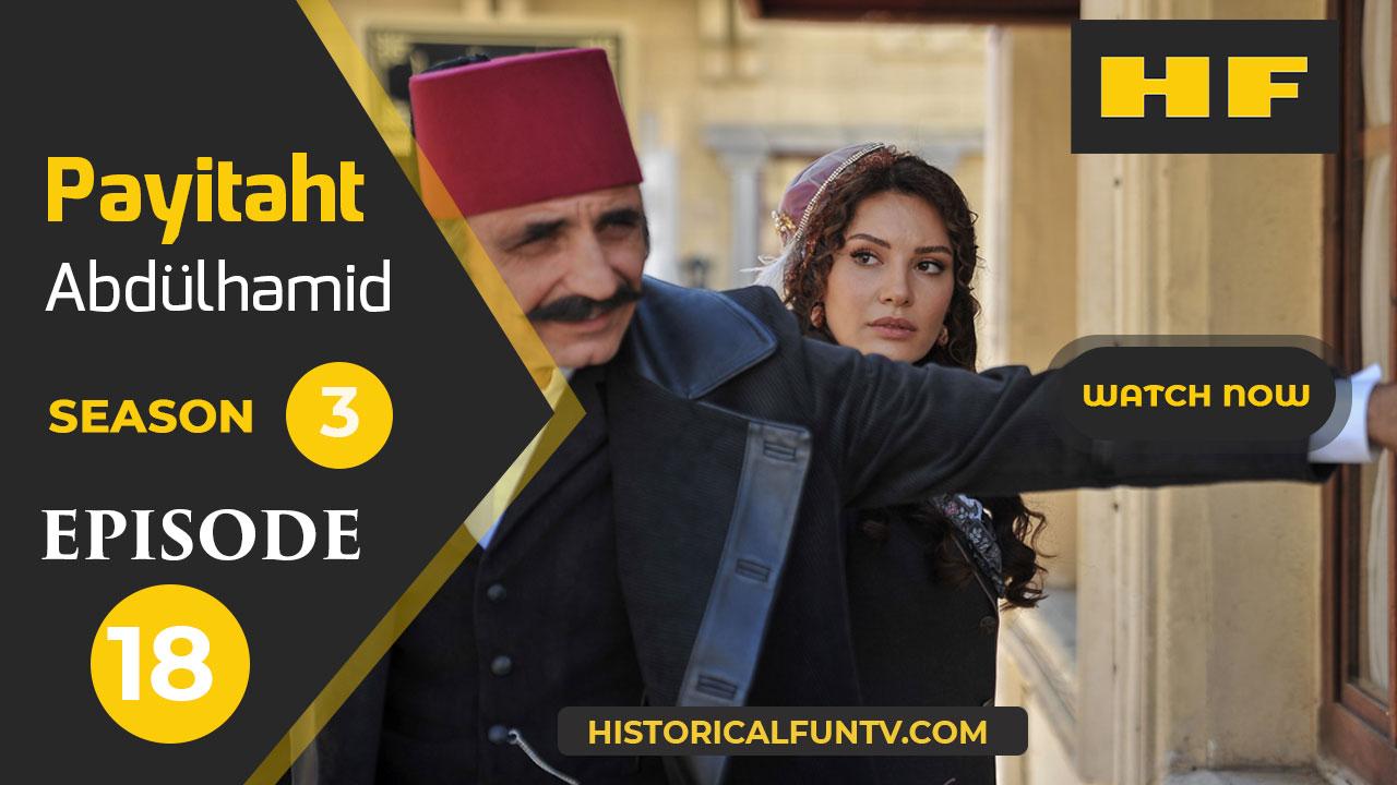 Payitaht Abdulhamid Season 3 Episode 18
