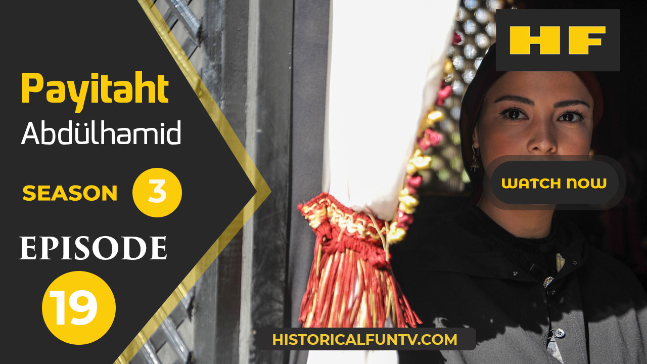 Payitaht Abdulhamid Season 3 Episode 19