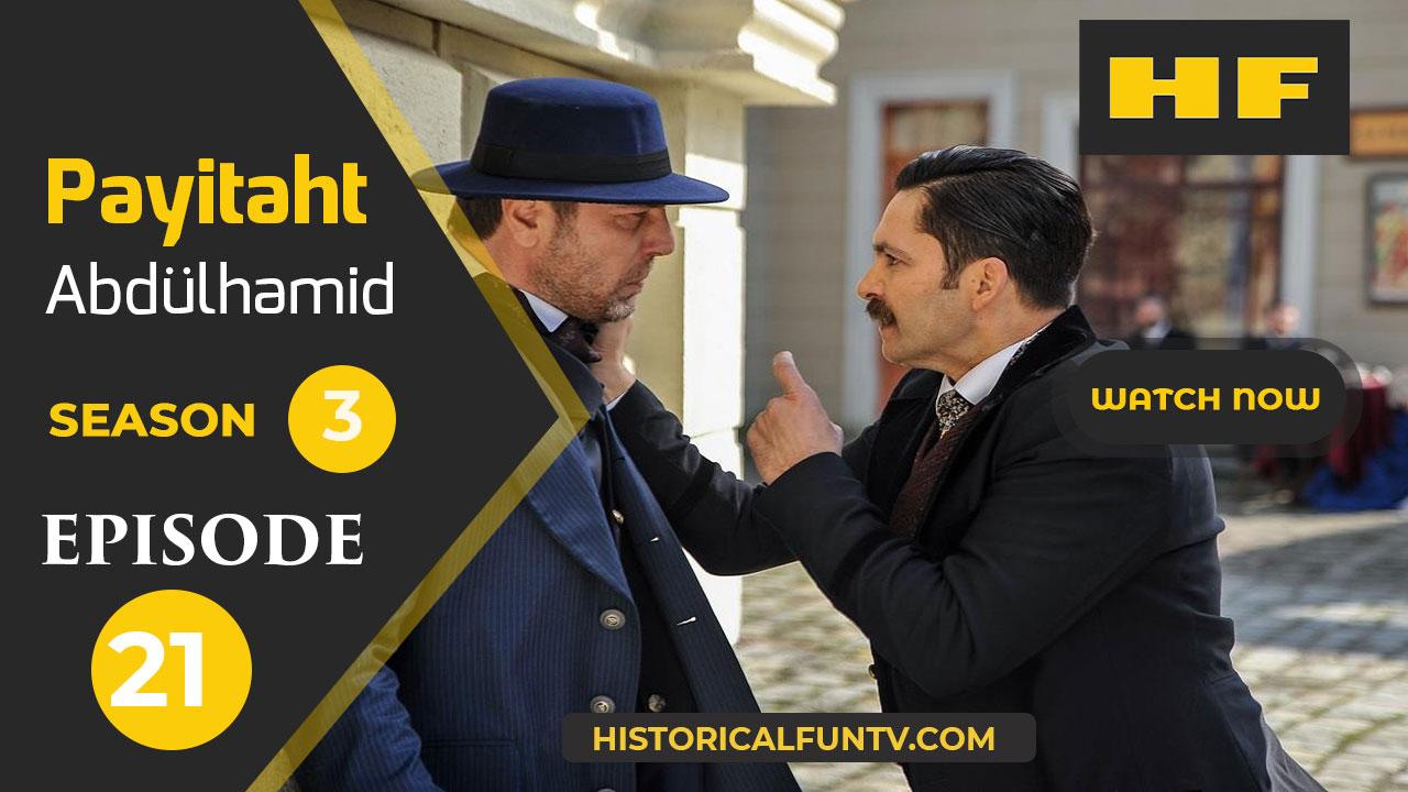 Payitaht Abdulhamid Season 3 Episode 21