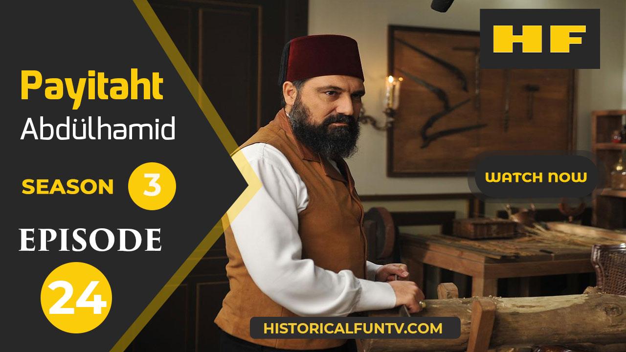 Payitaht Abdulhamid Season 3 Episode 24