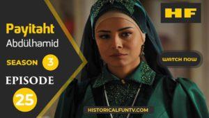 Payitaht Abdulhamid Season 3 Episode 25