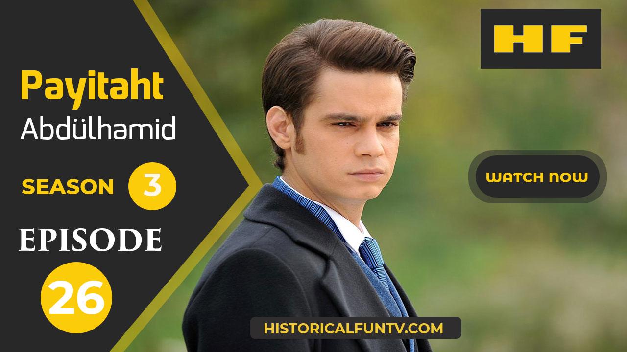 Payitaht Abdulhamid Season 3 Episode 26