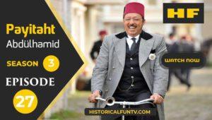 Payitaht Abdulhamid Season 3 Episode 27