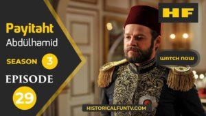 Payitaht Abdulhamid Season 3 Episode 29