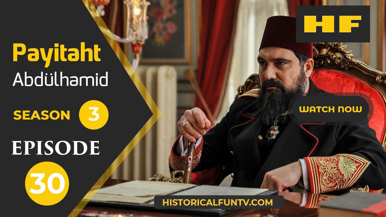 Payitaht Abdulhamid Season 3 Episode 30