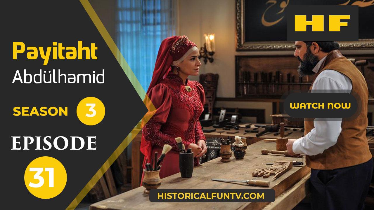 Payitaht Abdulhamid Season 3 Episode 31