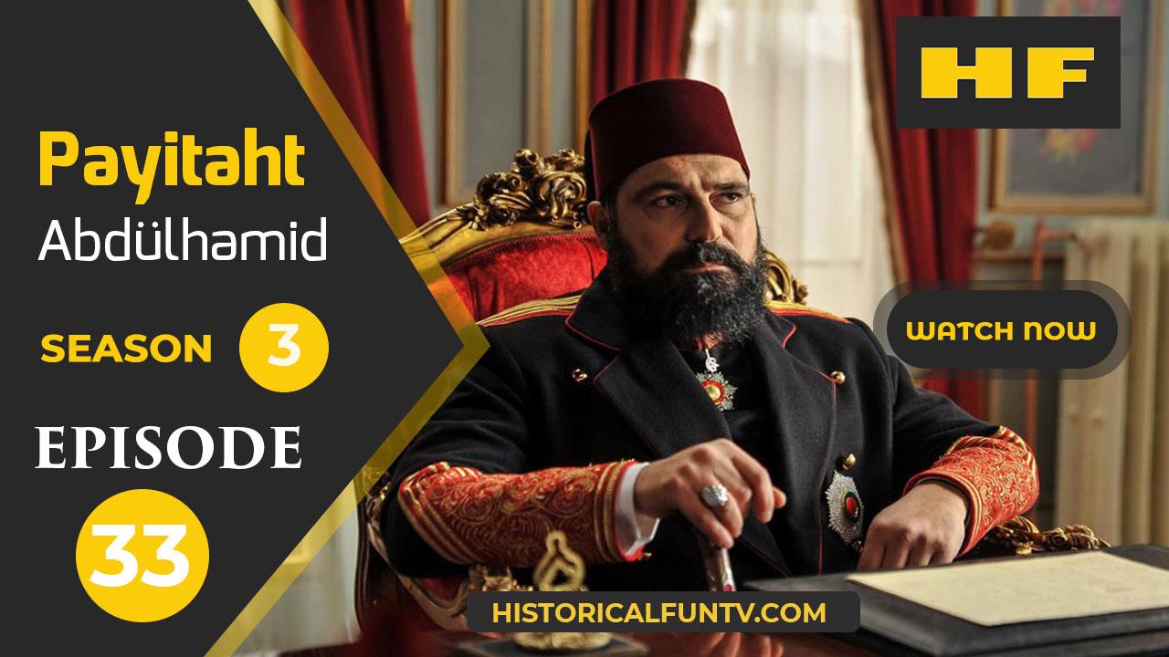 Payitaht Abdulhamid Season 3 Episode 33