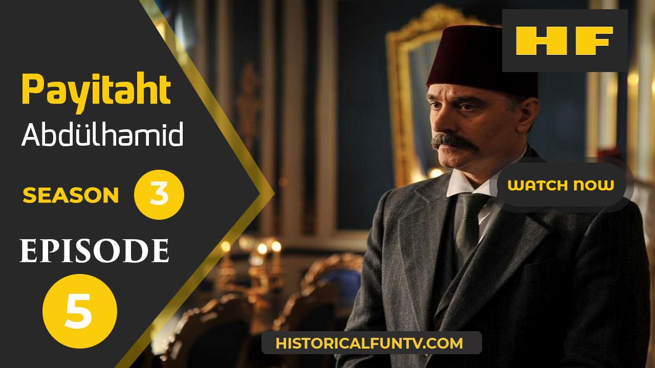 Payitaht Abdulhamid Season 3 Episode 5