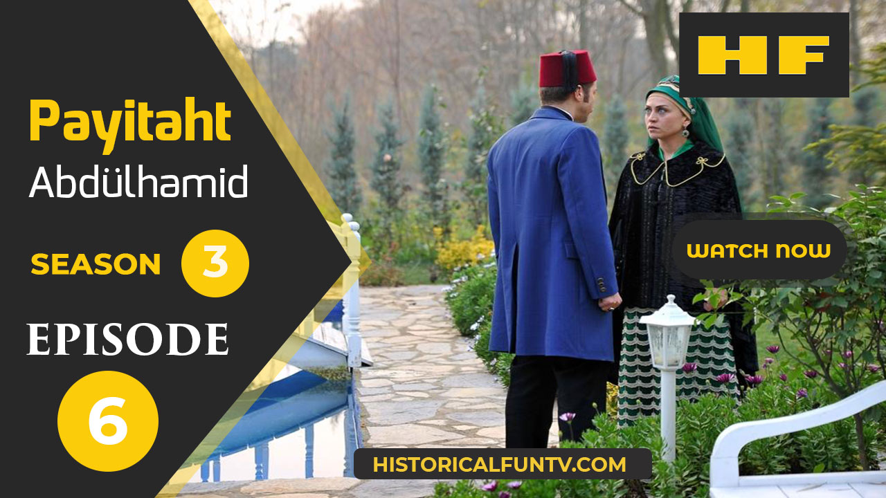 Payitaht Abdulhamid Season 3 Episode 6