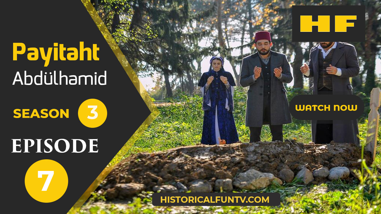 Payitaht Abdulhamid Season 3 Episode 7
