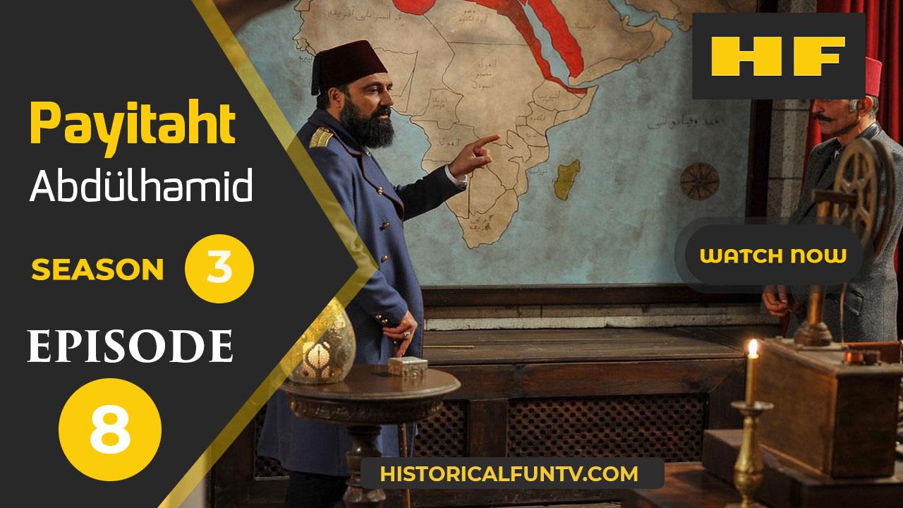 Payitaht Abdulhamid Season 3 Episode 8
