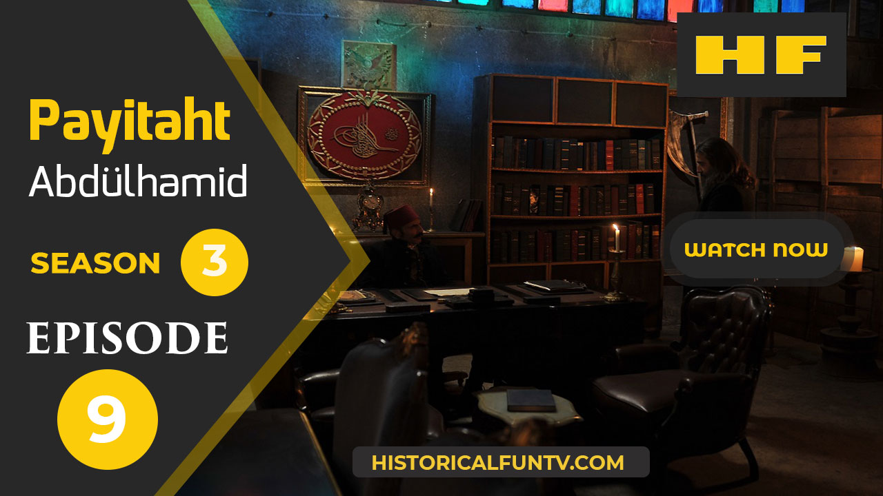 Payitaht Abdulhamid Season 3 Episode 9