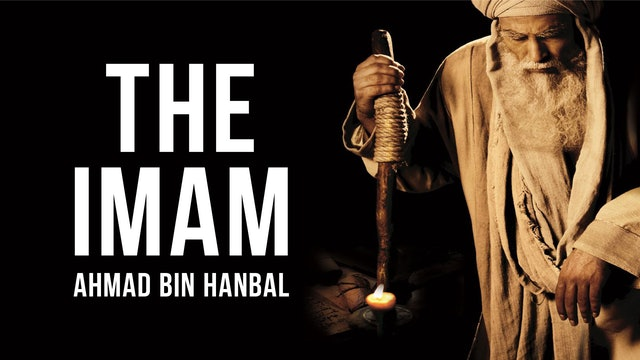 The Imam: Ahmad ibn Hanbal