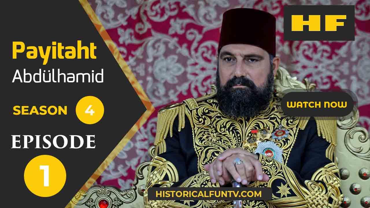 Payitaht Abdulhamid Season 4 Episode 1