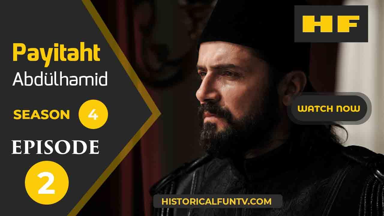 Payitaht Abdulhamid Season 4 Episode 2