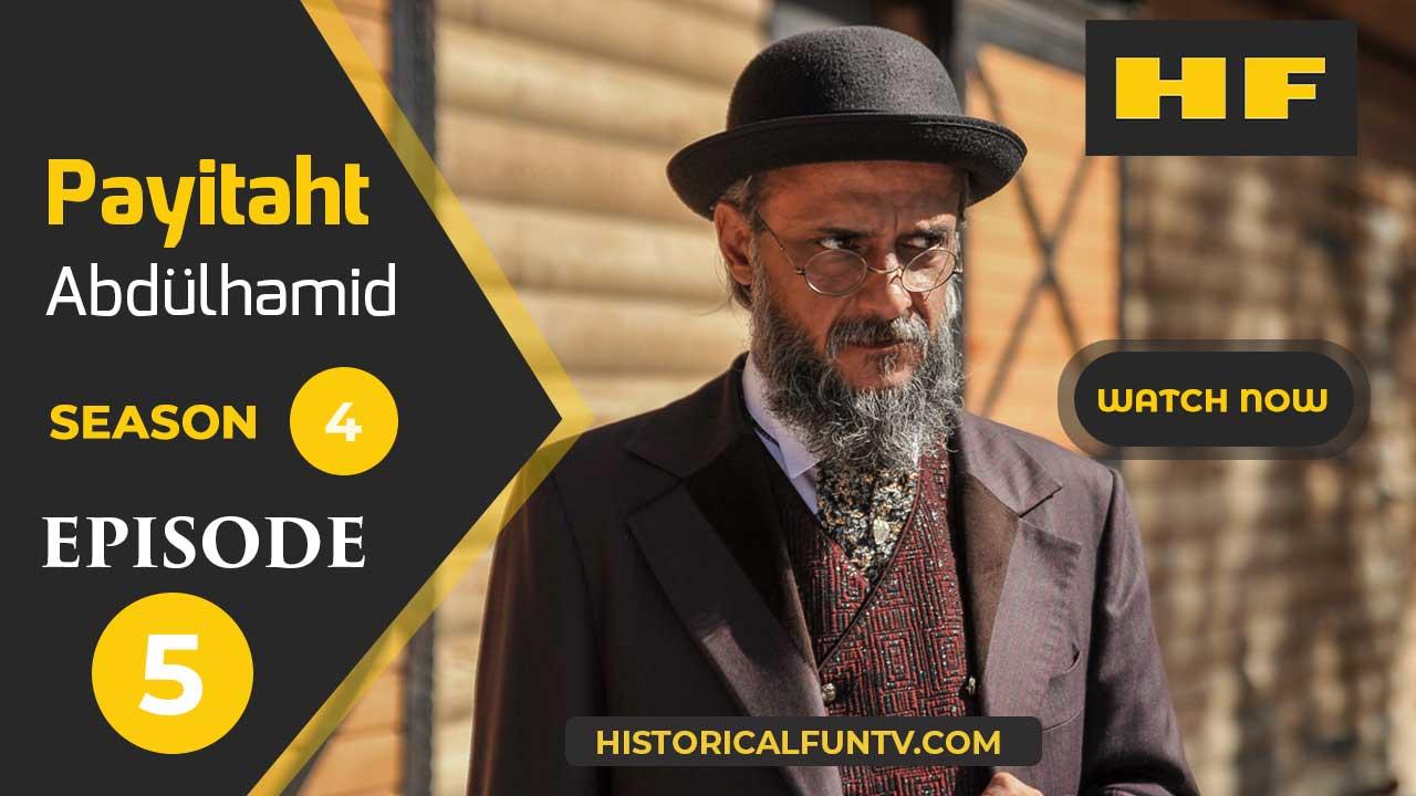 Payitaht Abdulhamid Season 4 Episode 5