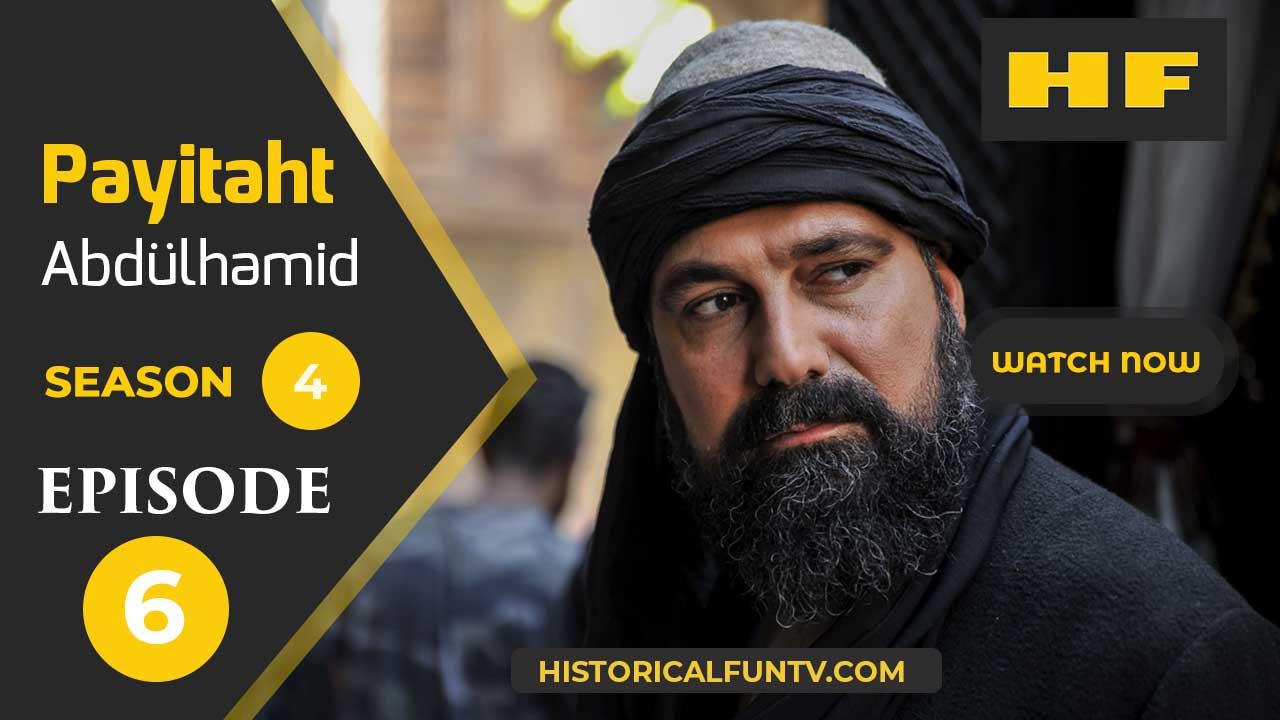 Payitaht Abdulhamid Season 4 Episode 6