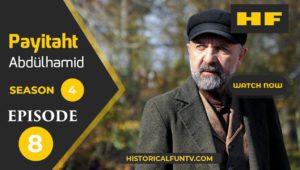 Payitaht Abdulhamid Season 4 Episode 8